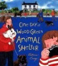 ONE DAY AT WOOD GREEN ANIMAL SHELTER