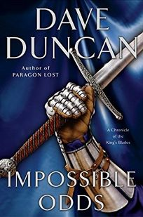 IMPOSSIBLE ODDS: A Chronicle of the Kings Blades