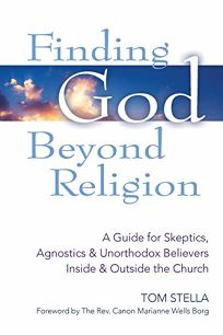 Finding God Beyond Religion: A Guide for Skeptics