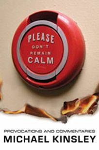 Please Dont Remain Calm: Provocations and Commentaries