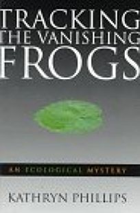 Tracking the Vanishing Frogs: An Ecological Mystery