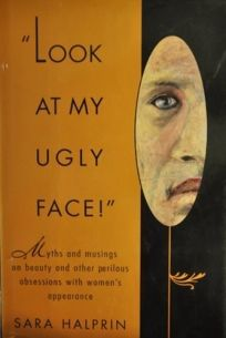 Look at My Ugly Face: 2myths and Musings on Beauty