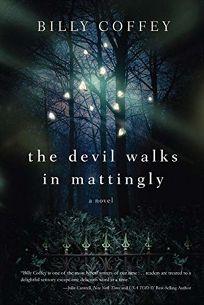 The Devil Walks in Mattingly