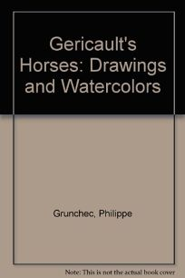 Gericaults Horses: Drawings and Watercolours