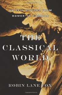 The Classical World: An Epic History from Homer to Hadrian