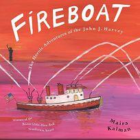 Fireboat: The Heroic Adventures of the John J. Harvey