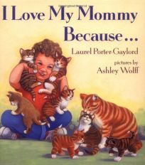 I Love My Mommy Because ...