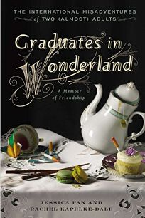 Graduates in Wonderland: The International Misadventures of Two Almost Adults