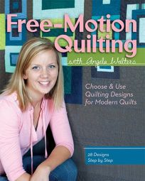 Free-Motion Quilting with Angela Walters: Choose & Use Quilting Designs for Modern Quilts