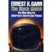 Black Watch: The Men Who Fly Americas Secret Spy Planes
