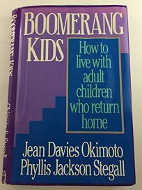 Boomerang Kids: How to Live with Adult Children Who Return Home