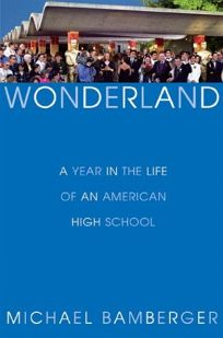 WONDERLAND: A Year in the Life of an American High School