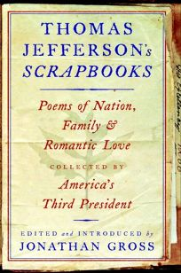 Thomas Jeffersons Scrapbooks: Poems of Nation
