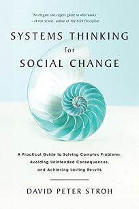 Systems Thinking for Social Change: A Practical Guide to Solving Complex Problems