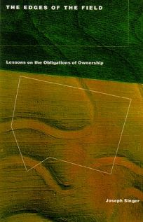 The Edges of the Field: Lessons on the Obligations of Ownership