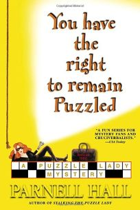 You Have the Right to Remain Puzzled: A Puzzle Lady Mystery