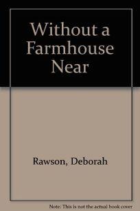 Without a Farmhouse Near