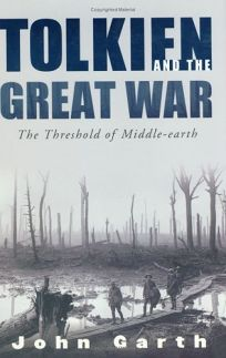 TOLKIEN IN THE GREAT WAR: The Threshold of Middle-earth