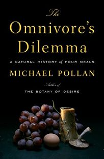 The Omnivores Dilemma: A Natural History of Four Meals