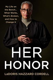Her Honor: My Life on the Bench... What Works