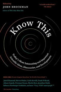 Know This: Today's Most Interesting and Important Scientific Ideas