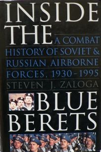 Inside the Blue Berets: A Combat History of Soviet and Russian Airborne Forces