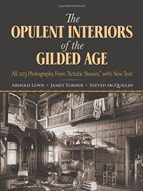 The Opulent Interiors of the Gilded Age: All 203 Photographs from Artistic Houses