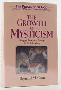 Growth of Mysticism: From Gregory the Great Through the 12 Century