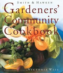Smith & Hawken: The Gardeners Community Cookbook