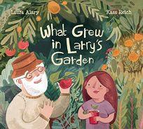 What Grew in Larry's Garden