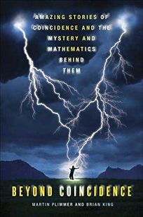 Beyond Coincidence: Amazing Stories of Coincidence and the Mystery and Mathematics Behind Them