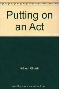 Putting on an Act