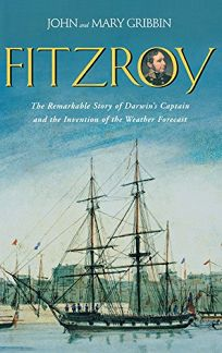 FITZROY: The Remarkable Story of Darwins Captain and the Invention of the Weather Forecast