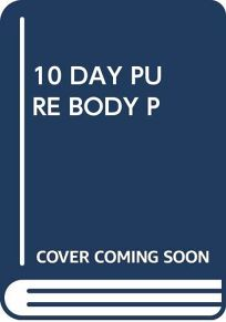 The Ten Day Pure Body Plan