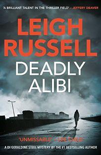 Deadly Alibi: A DI Geraldine Steel Mystery