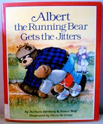 Albert the Running Bear Gets the Jitters