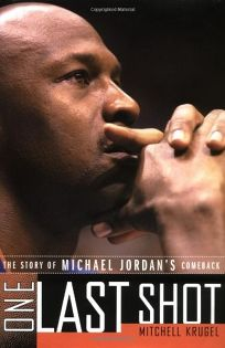 ONE LAST SHOT: The Story of Michael Jordans Comeback