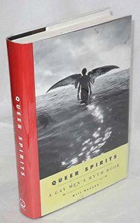 Queer Spirits: A Gay Mens Myth Book