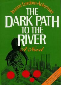 The Dark Path to the River: Joanne Leedom-Ackerman