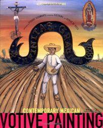 INFINITAS GRACIAS: Contemporary Mexican Votive Painting