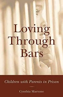 LOVING THROUGH BARS: Children with Parents in Prison