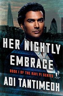 Her Nightly Embrace: Book 1 of the Ravi P.I. Series