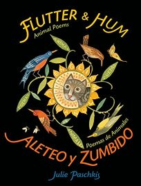 Flutter & Hum: Animal Poems/Aleteo y Zumbido: Poemas de Animales