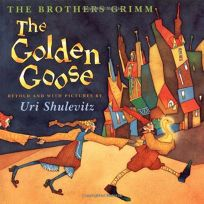 The Golden Goose: The Brothers Grimm