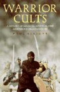 Warrior Cults: A History of Magical