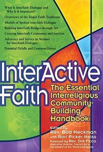 Interactive Faith: The Essential Interreligious Community-Building Handbook