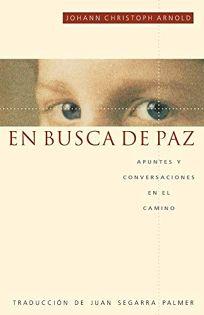 En Busca de Paz: Apuntes y Conversaciones En El Camino