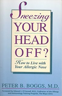 Sneezing Your Head Off?: How to Live with Your Allergic Nose
