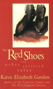 The Red Shoes and Other Tattered Tales
