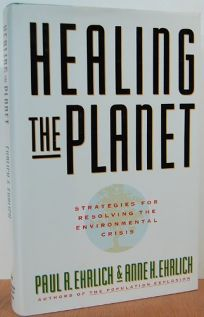Healing the Planet: Strategies for Resolving the Environmental Crisis